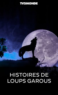 Histoires de loups garous