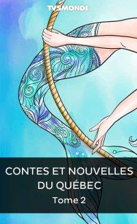 Contes et nouvelles du Québec : tome 2