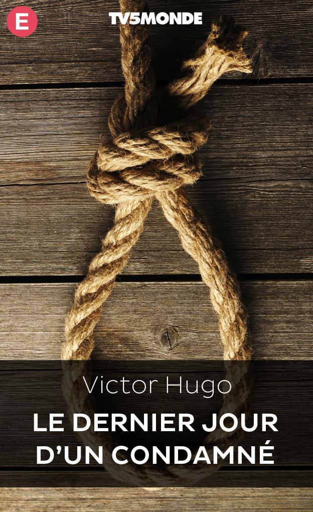 Resume du roman le dernier jour d un condamne