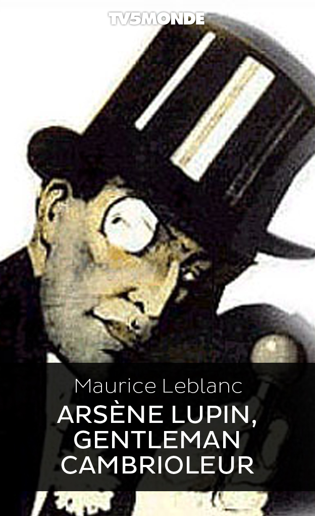 Arsène Lupin, gentleman cambrioleur - Bibliothèque NUMERIQUE TV5MONDE